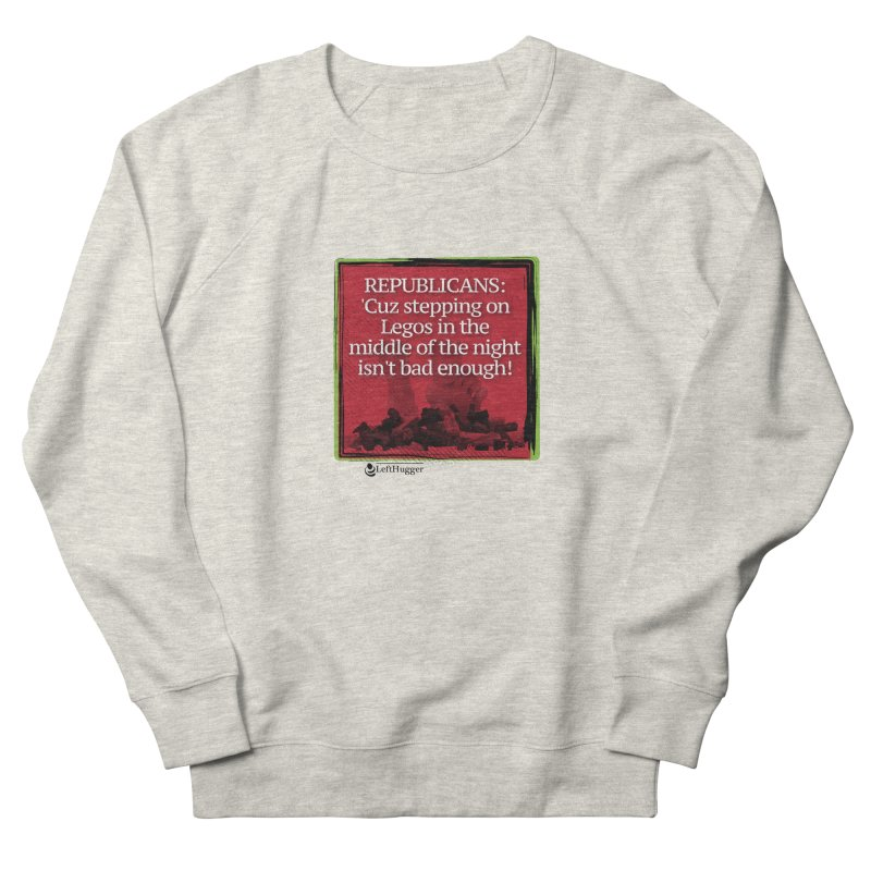 Republicans: Women's French Terry Sweatshirt by Lefthugger