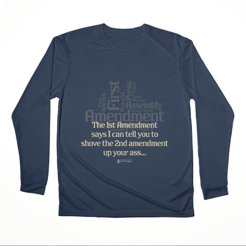 The 1st Amendment Women's Performance Unisex Longsleeve T-Shirt by Lefthugger