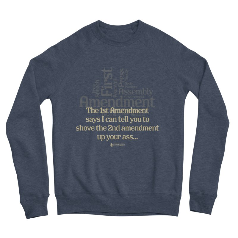 The 1st Amendment Men's Sponge Fleece Sweatshirt by Lefthugger