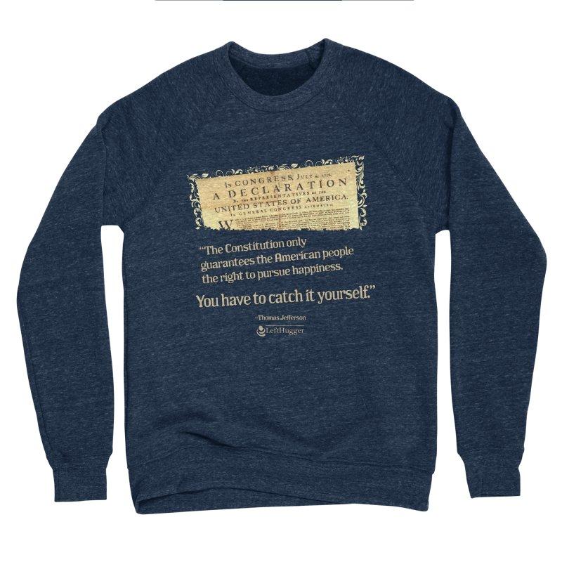 ...You have to catch it yourself. Women's Sponge Fleece Sweatshirt by Lefthugger