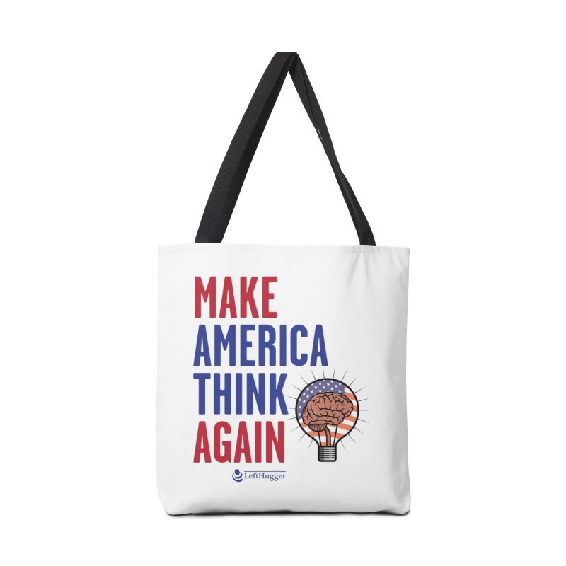 Make America Think Again - Left Accessories Tote Bag Bag by Lefthugger