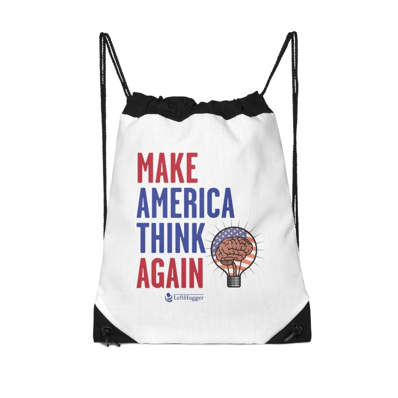 Make America Think Again - Left Accessories Drawstring Bag Bag by Lefthugger