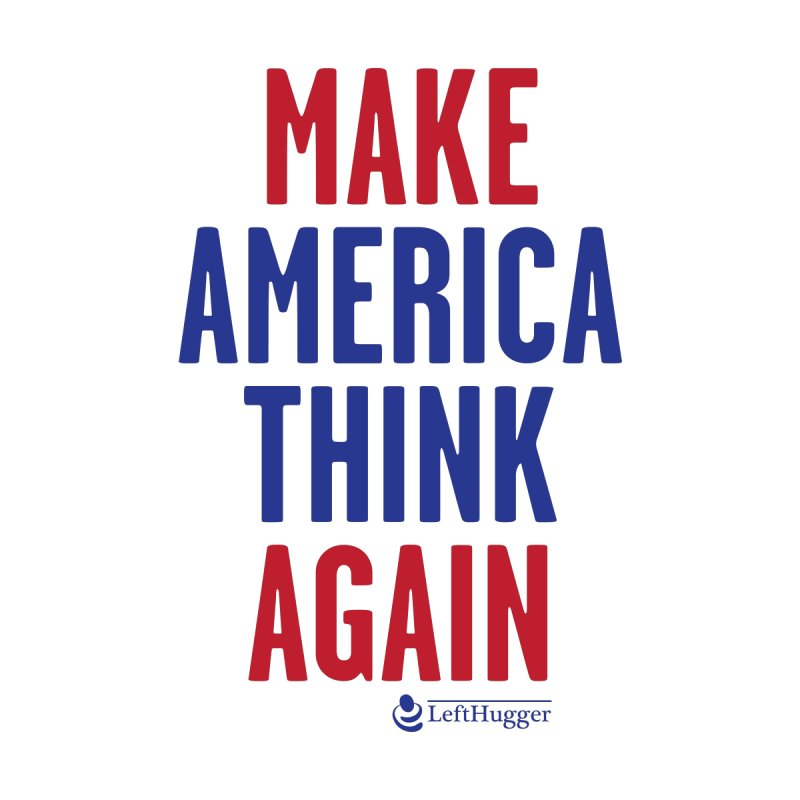 MAKE AMERICA THINK AGAIN Accessories Bag by Lefthugger