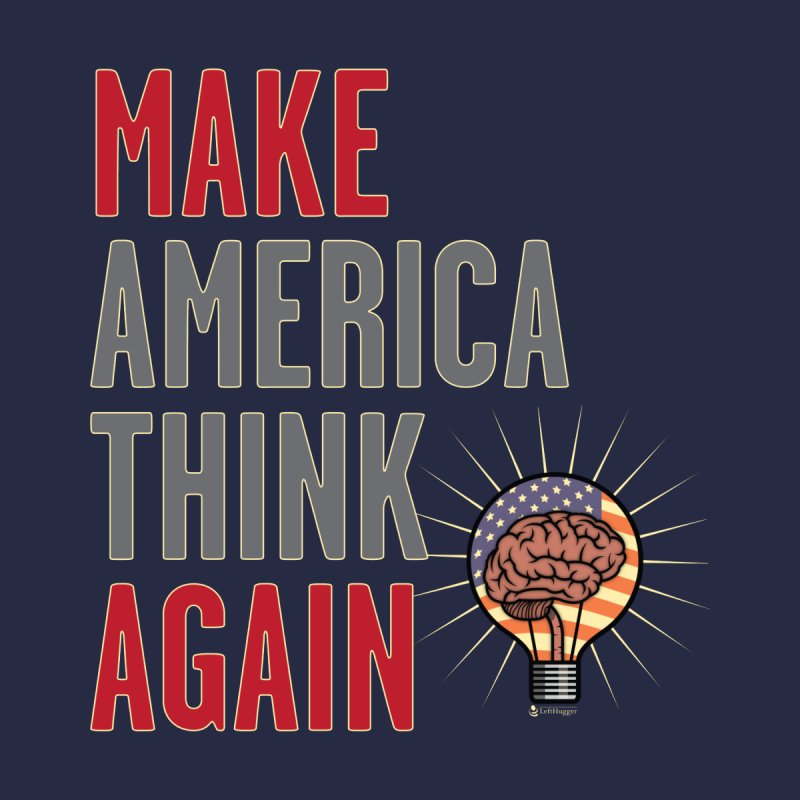 MAKE AMERICA THINK AGAIN 2 Men's T-Shirt by ShelleySellsSwag