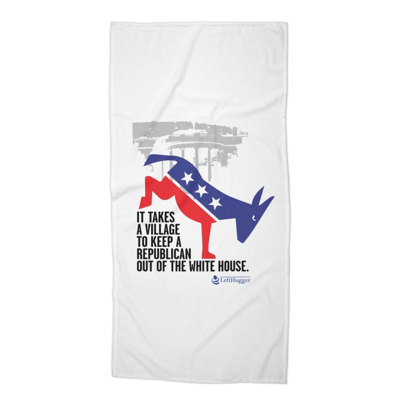 It takes a village....Republican Accessories Beach Towel by Lefthugger