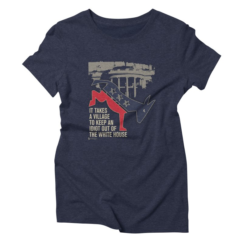 It takes a village to keep an idiot out of the White House Women's T-Shirt by Lefthugger