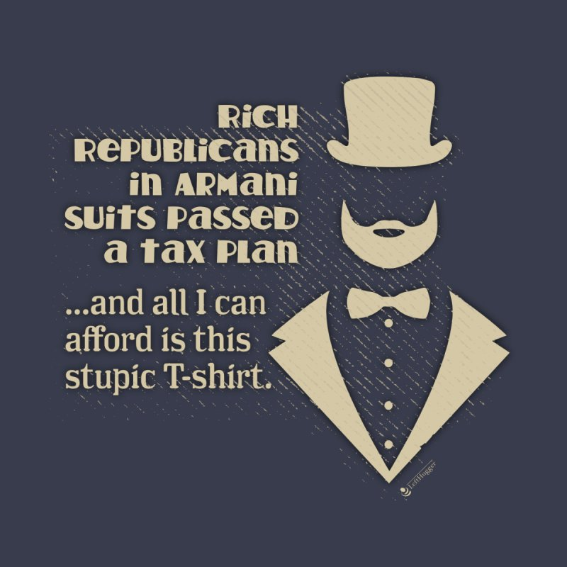 Rich Republicans... Women's T-Shirt by Lefthugger