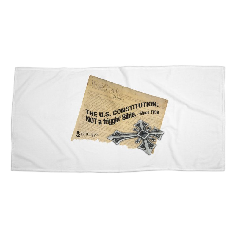 The U.S. Constitution: NOT a friggin' bible. Accessories Beach Towel by Lefthugger