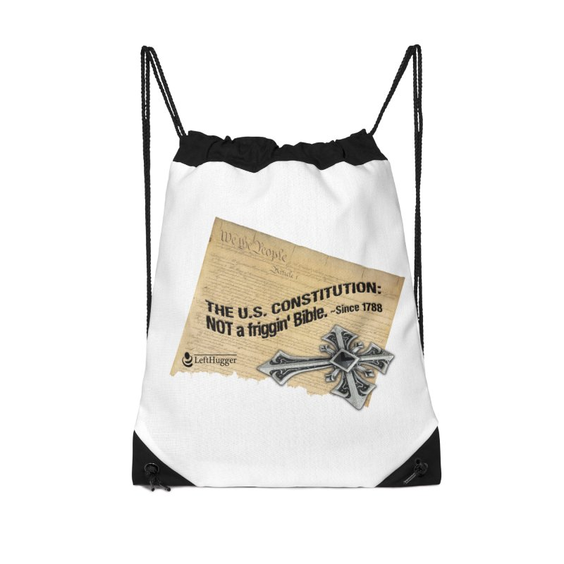 The U.S. Constitution: NOT a friggin' bible. Accessories Drawstring Bag Bag by Lefthugger