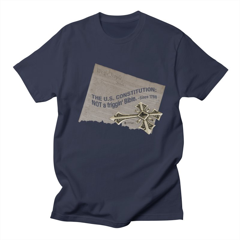 The U.S. Constitution: NOT a friggin' bible. Men's T-Shirt by Lefthugger