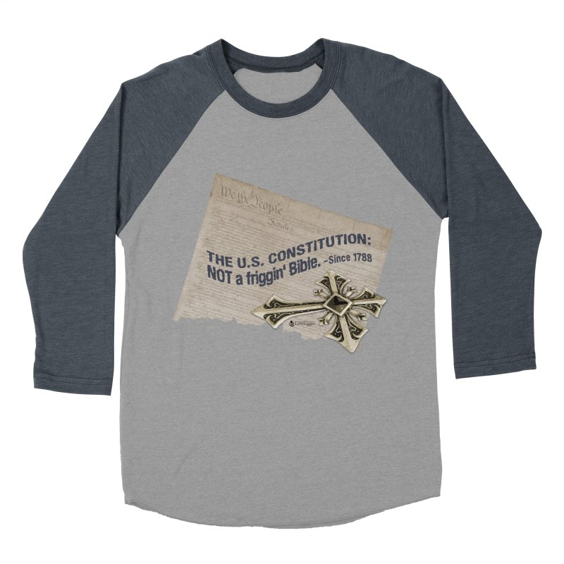 The U.S. Constitution: NOT a friggin' bible. Men's Baseball Triblend Longsleeve T-Shirt by Lefthugger