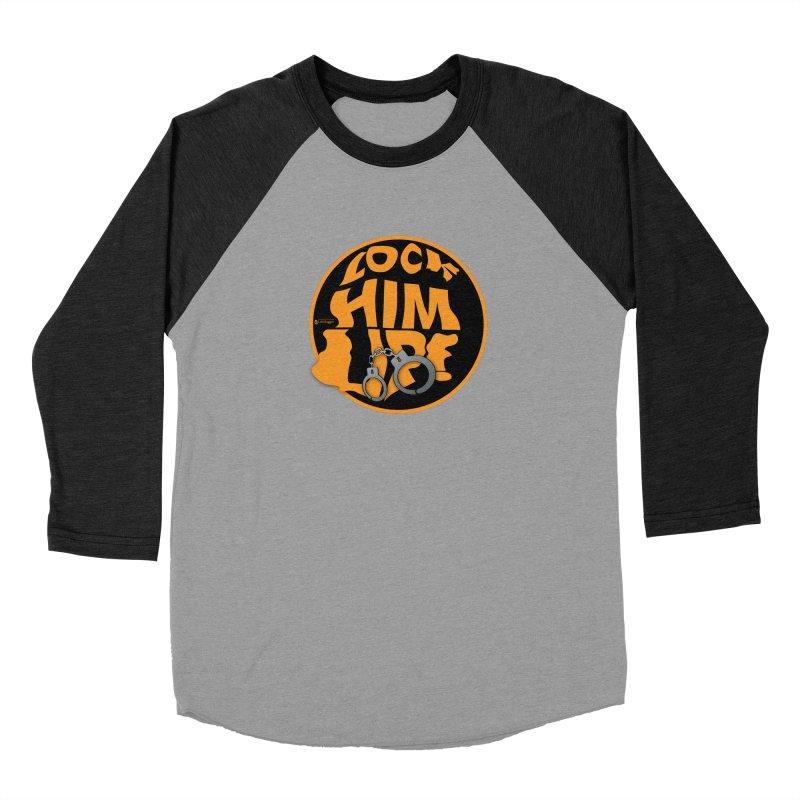 Lock HIM UP! Women's Baseball Triblend Longsleeve T-Shirt by Lefthugger