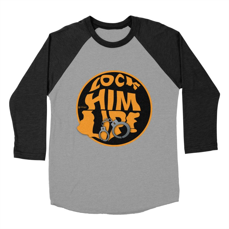 Lock HIM UP! Men's Baseball Triblend Longsleeve T-Shirt by Lefthugger