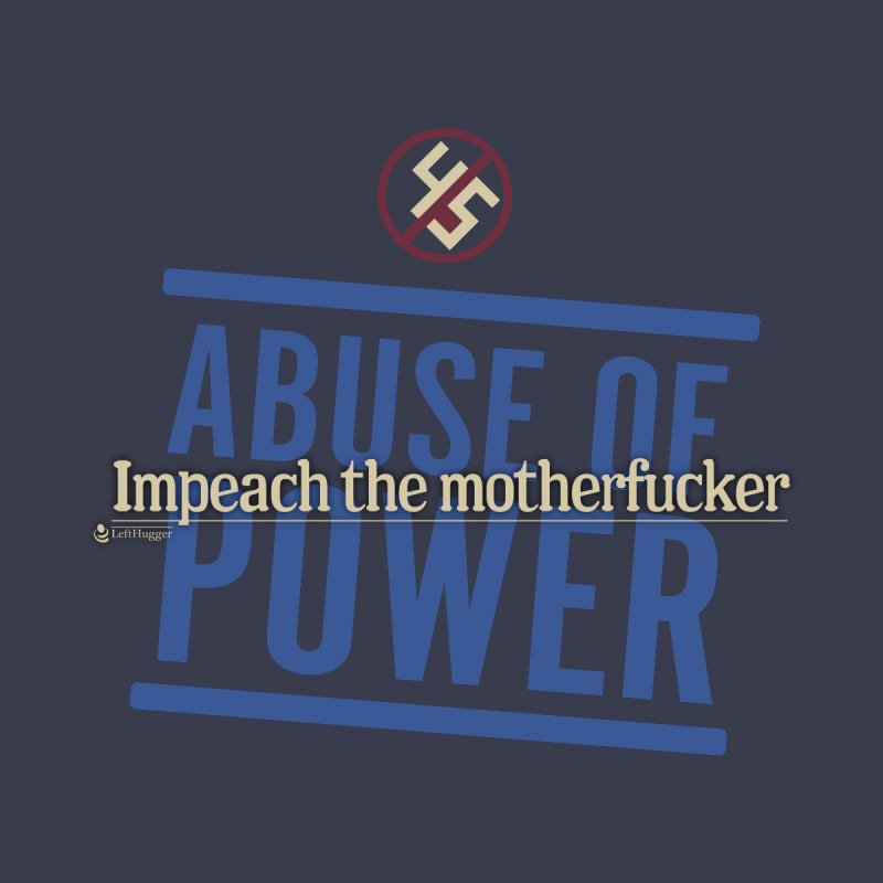 ABUSE OF POWER   Impeach the motherfucker Women's Longsleeve T-Shirt by Lefthugger