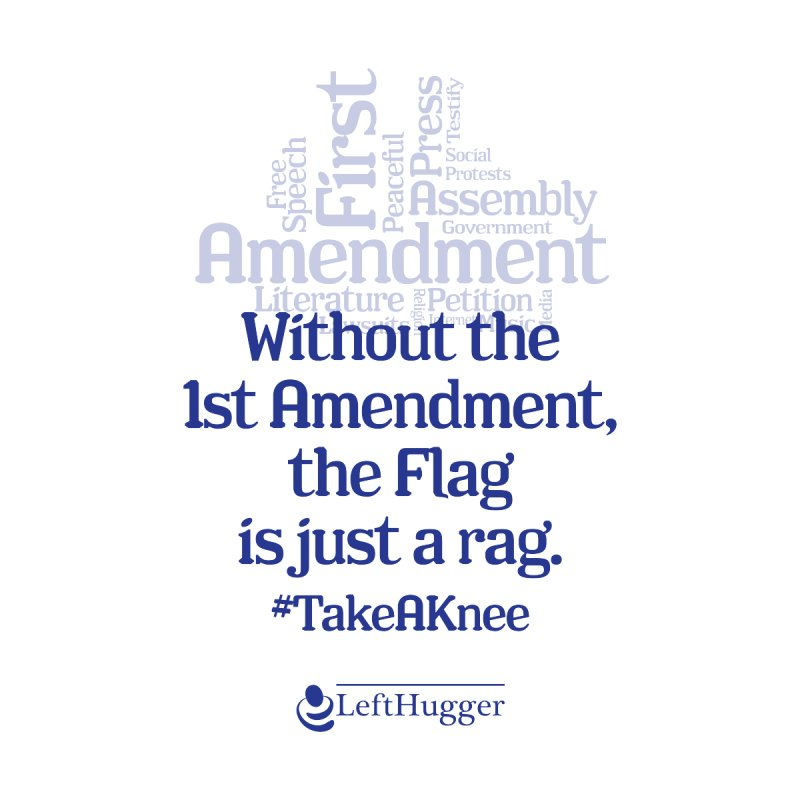 The flag is just a rag. #TakeAKnee by Lefthugger