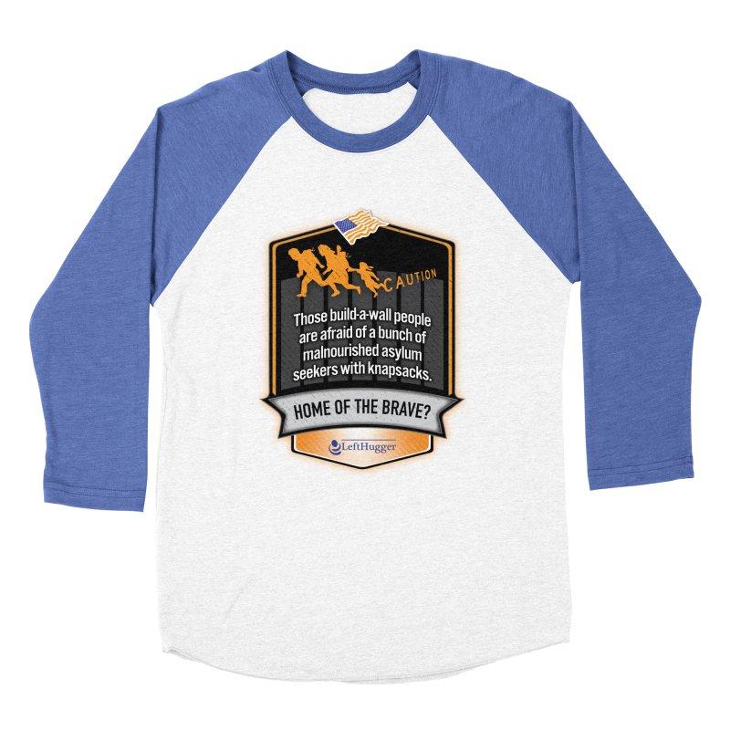 Home of the Brave? Men's Baseball Triblend Longsleeve T-Shirt by Lefthugger