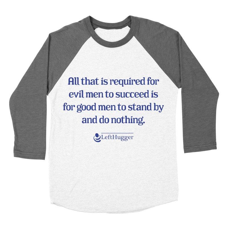 Good men Women's Longsleeve T-Shirt by Lefthugger