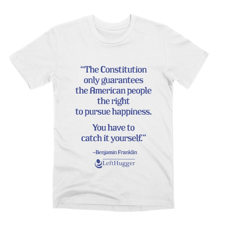 You have to catch it yourself. Men's Premium T-Shirt by Lefthugger