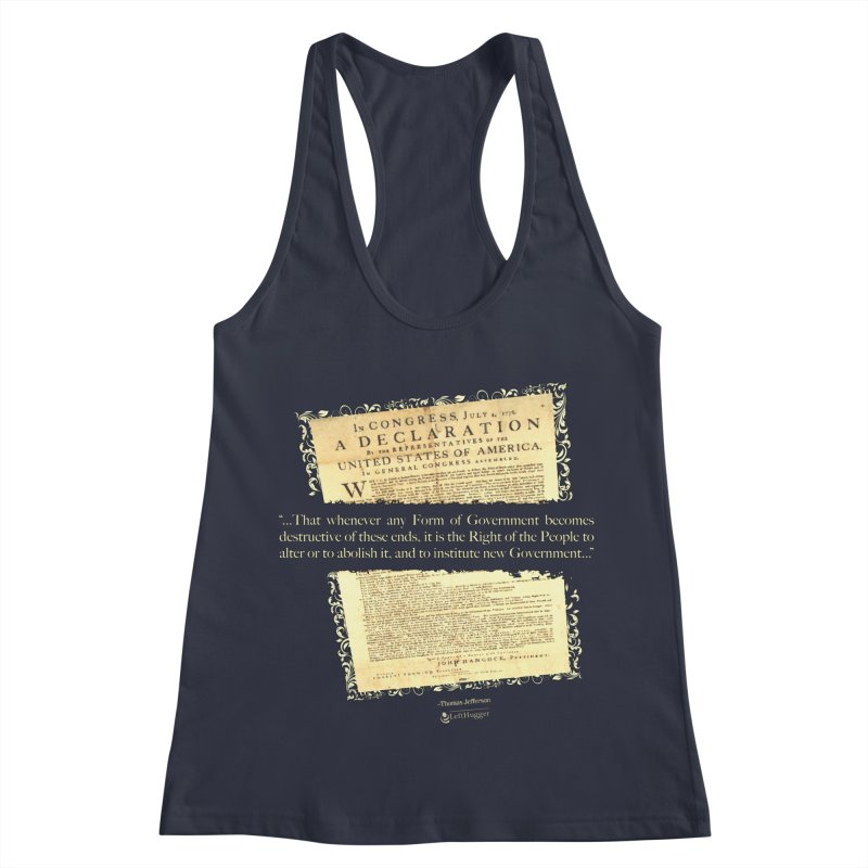 When Government becomes destructive Women's Racerback Tank by Lefthugger