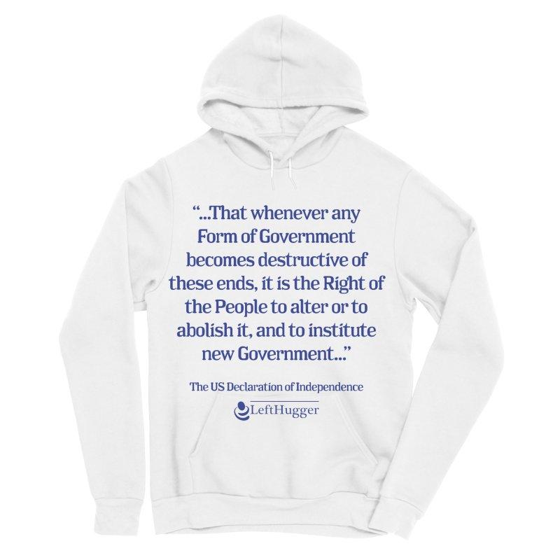 When Government becomes destructive Women's Sponge Fleece Pullover Hoody by Lefthugger