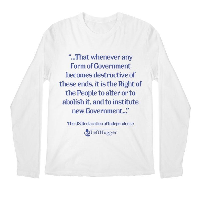 When Government becomes destructive Men's Regular Longsleeve T-Shirt by Lefthugger