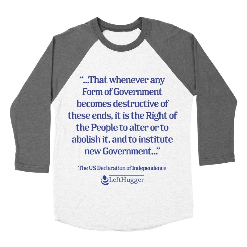 When Government becomes destructive Men's Baseball Triblend Longsleeve T-Shirt by Lefthugger