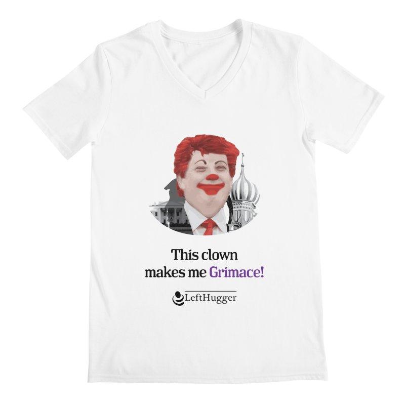 This clown makes me grimace. Men's V-Neck by Lefthugger