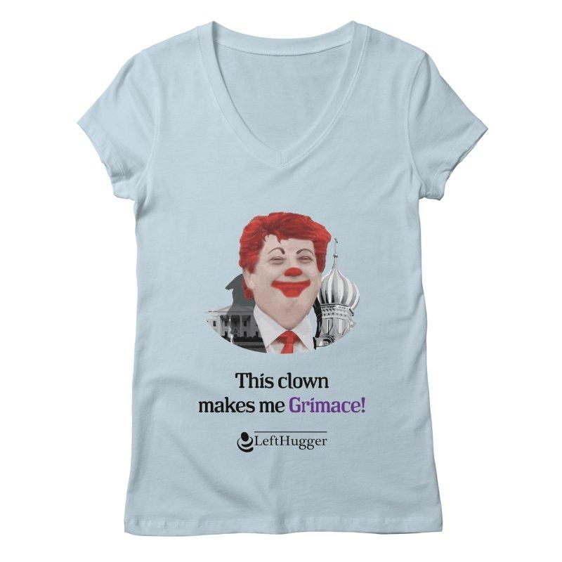 This clown makes me grimace. Women's Regular V-Neck by Lefthugger