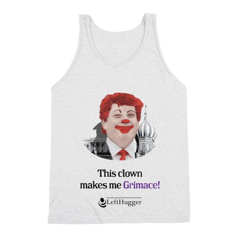 This clown makes me grimace. Men's Triblend Tank by Lefthugger