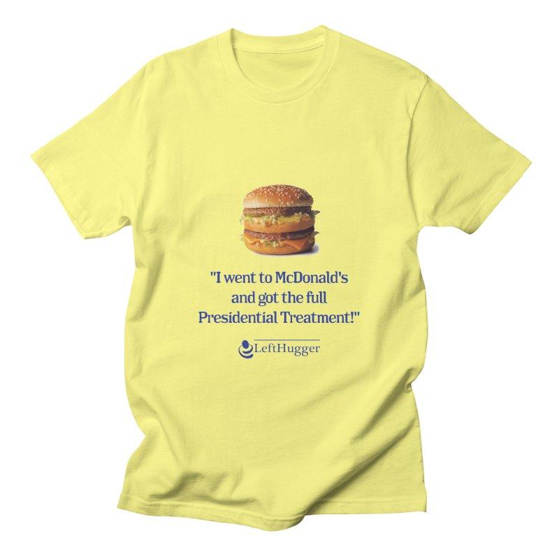Presidential Treatment Men's T-Shirt by Lefthugger