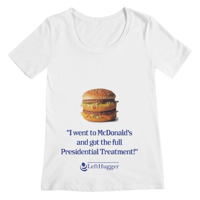 Presidential Treatment Women's Regular Scoop Neck by Lefthugger