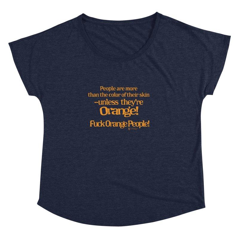 Fuck Orange People! Women's Dolman Scoop Neck by Lefthugger