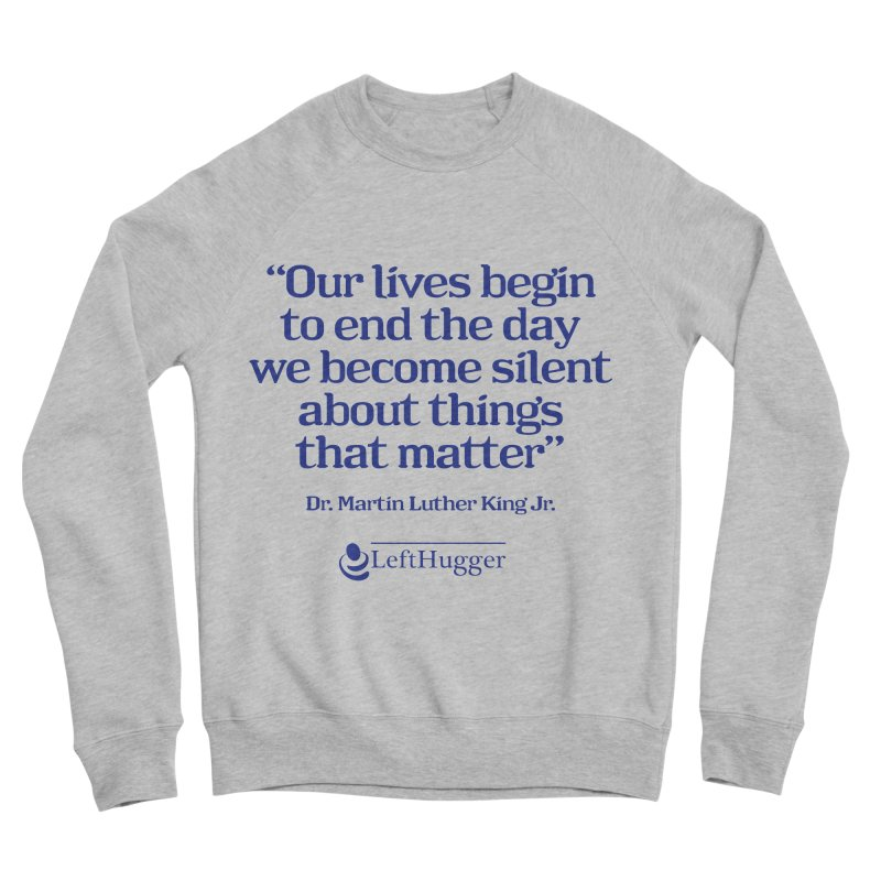 Silent about things that matter Women's Sponge Fleece Sweatshirt by Lefthugger