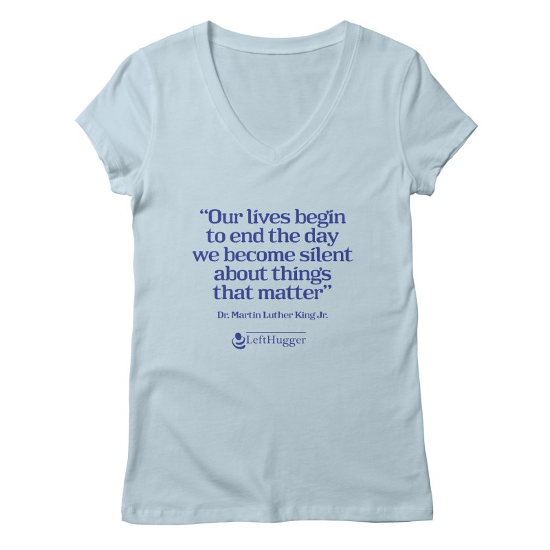 Silent about things that matter Women's V-Neck by Lefthugger