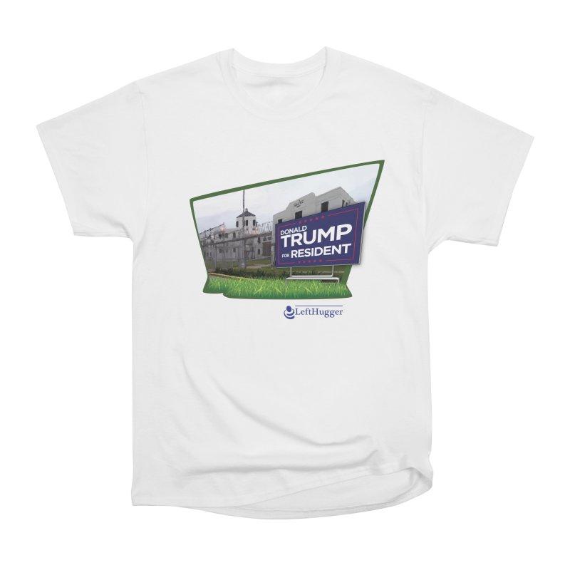 Donald Trump for Resident Women's Heavyweight Unisex T-Shirt by Lefthugger