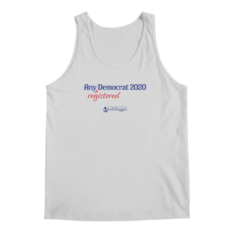Any -Registered- Democrat 2020 Men's Regular Tank by Lefthugger