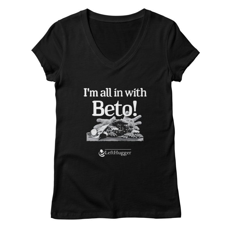 All in with Beto! Women's Regular V-Neck by Lefthugger