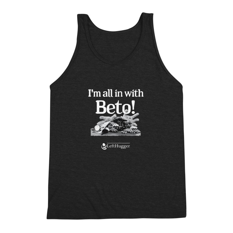 All in with Beto! Men's Triblend Tank by Lefthugger