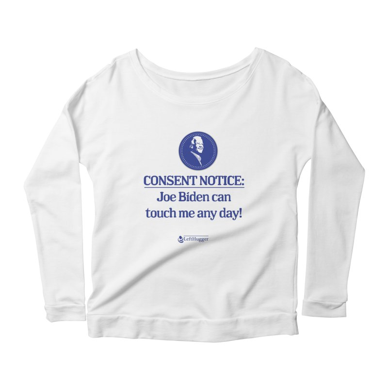 Consent Notice: Women's Scoop Neck Longsleeve T-Shirt by Lefthugger