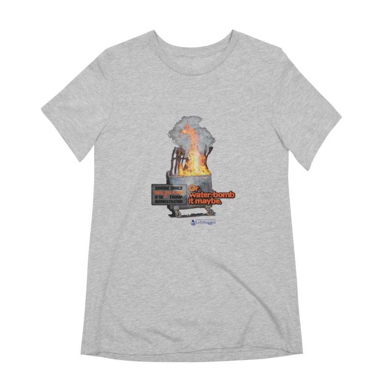 Dumpster Fire! Women's Extra Soft T-Shirt by Lefthugger