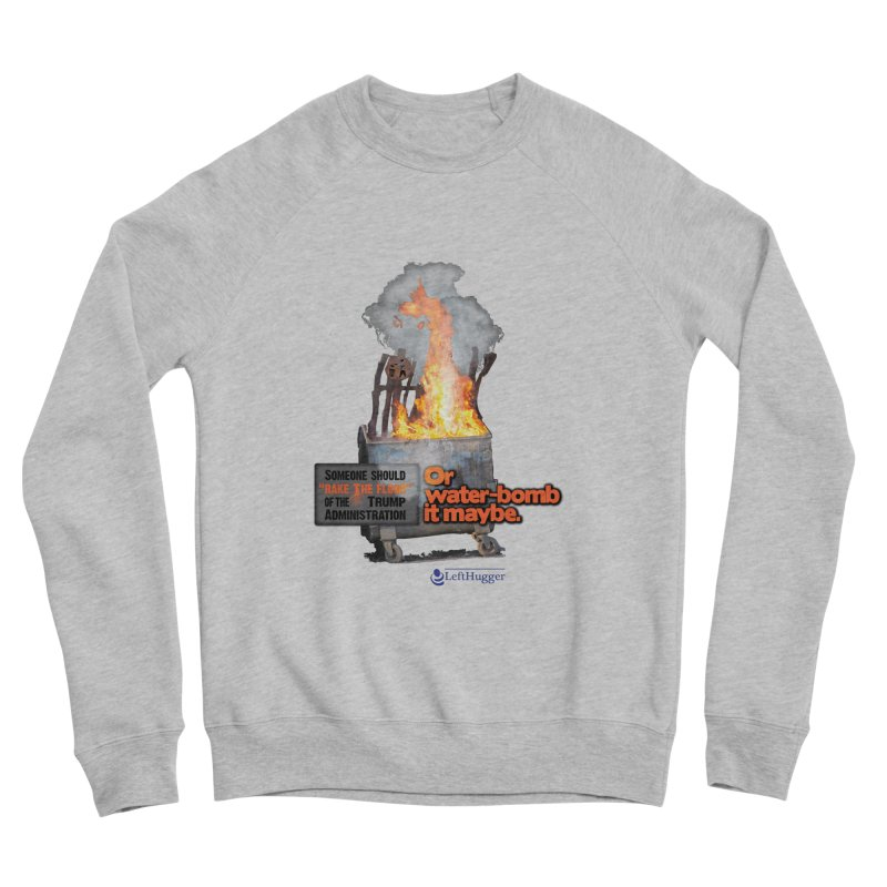 Dumpster Fire! Men's Sponge Fleece Sweatshirt by Lefthugger