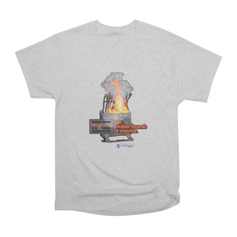 Dumpster Fire! Men's Heavyweight T-Shirt by Lefthugger