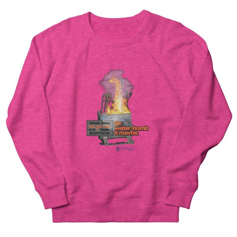 Dumpster Fire! Women's French Terry Sweatshirt by Lefthugger