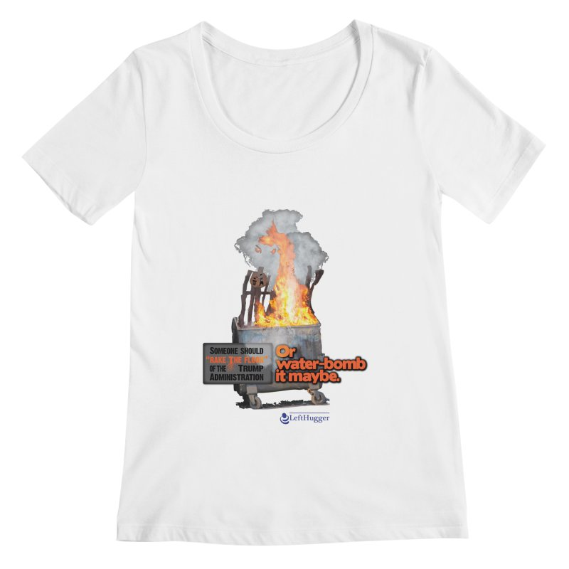 Dumpster Fire! Women's Regular Scoop Neck by Lefthugger