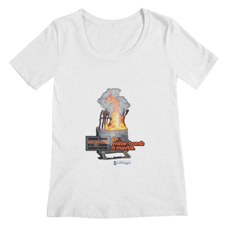 Dumpster Fire! Women's Regular Scoop Neck by Lefthugger