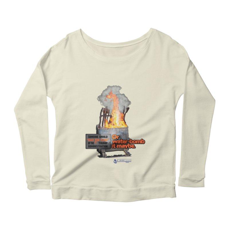 Dumpster Fire! Women's Scoop Neck Longsleeve T-Shirt by Lefthugger