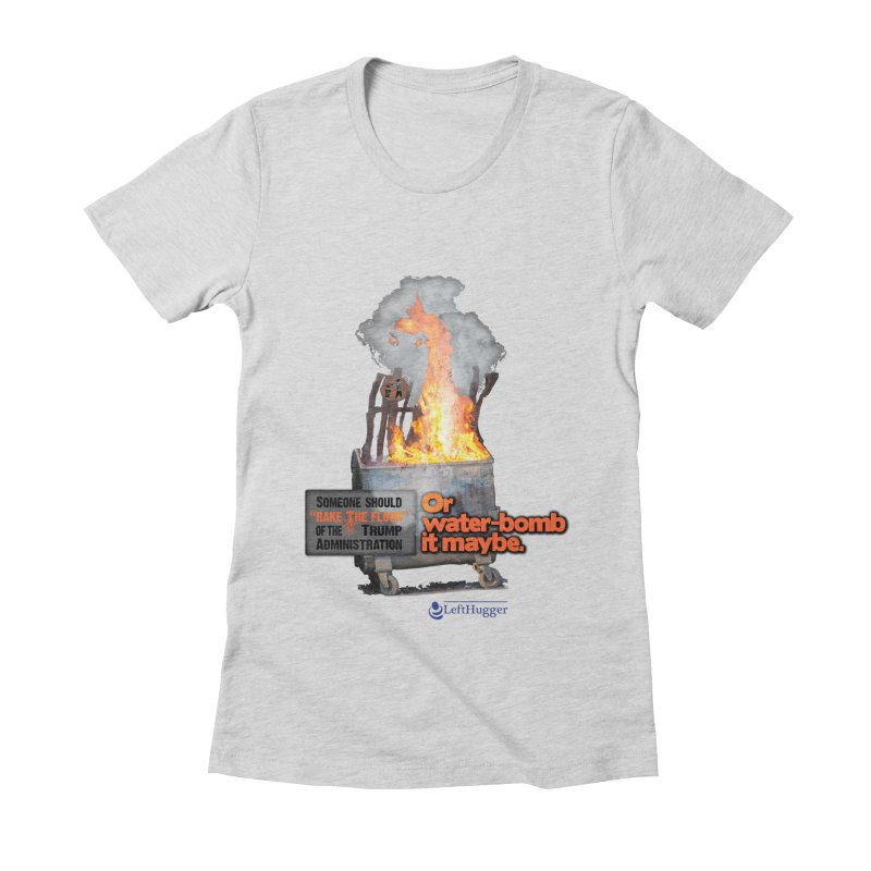 Dumpster Fire! Women's Fitted T-Shirt by Lefthugger