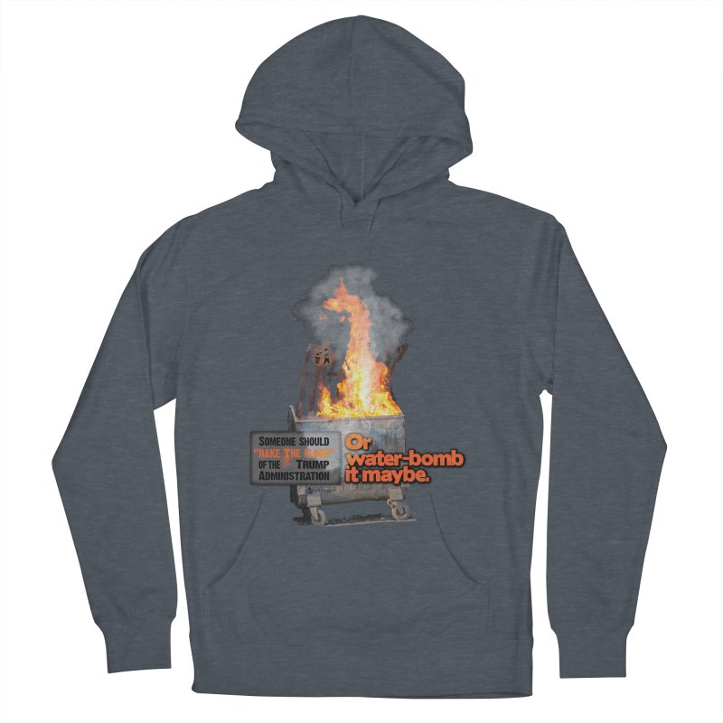 Dumpster Fire! Men's French Terry Pullover Hoody by Lefthugger