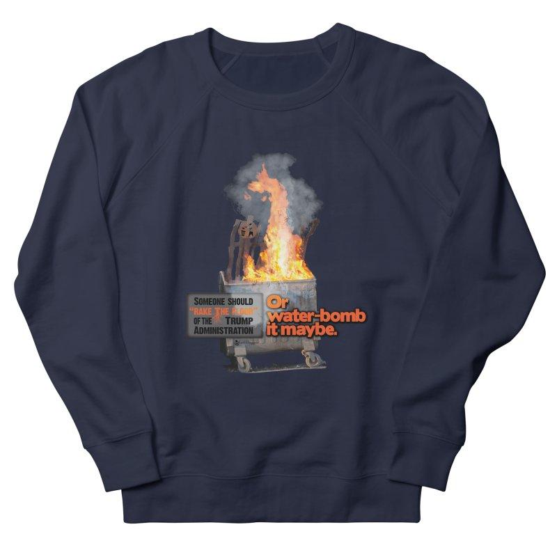 Dumpster Fire! Women's Sweatshirt by Lefthugger