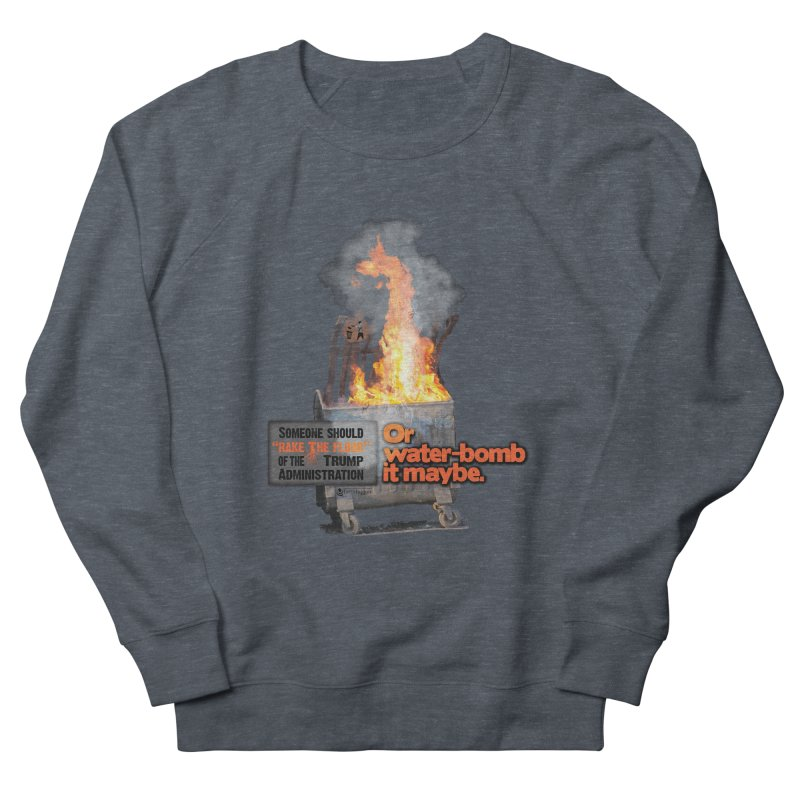 Dumpster Fire! Men's French Terry Sweatshirt by Lefthugger